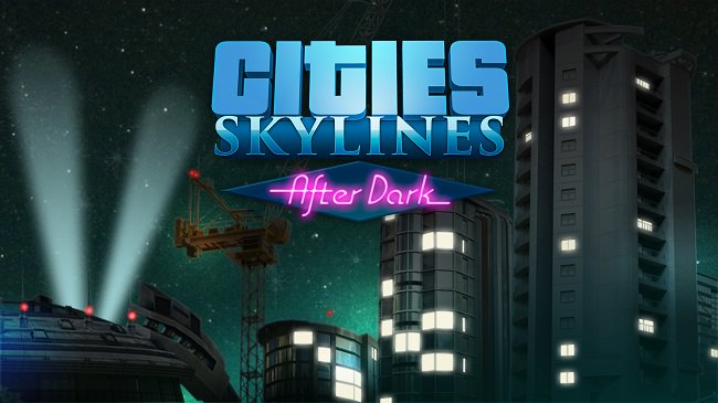 Cities Skylines After Dark DLC